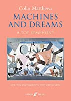Machines and Dreams: A Toy Symphony
