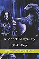 A Sonnet To Dynasty: Eagle