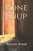 Bone Soup: A Poetry Collection