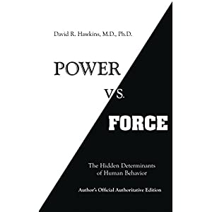 Power vs. Force: The Hidden Determinants of Human Behavior: Author's Official Authoritative Edition