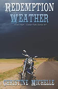 Redemption Weather: Aces High MC (Aces High MC - Cedar Falls Book 1) by [Michelle, Christine, Butler, Christine M.]