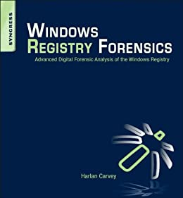 [Carvey, Harlan]のWindows Registry Forensics: Advanced Digital Forensic Analysis of the Windows Registry