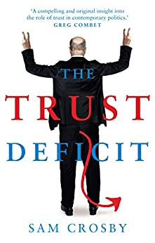 The Trust Deficit by [Crosby, Sam]