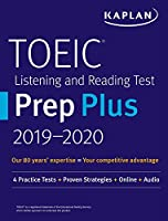 TOEIC Listening and Reading Test Prep Plus 2019-2020: 4 Practice Tests + Proven Strategies + Online + Audio (Kaplan Test Prep)