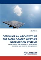 Design of an Architecture for Mobile-Based Weather Information Systems