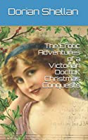 The Erotic Adventures of a Victorian Doctor:  Christmas Conquests