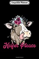 Composition Notebook: HEIFER PLEASE Cow Flower Halo Crown Womens Journal/Notebook Blank Lined Ruled 6x9 100 Pages