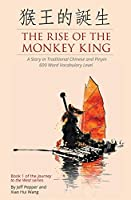 The Rise of the Monkey King: A Story in Traditional Chinese and Pinyin, 600 Word Vocabulary Level (Journey to the West)