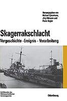Skagerrakschlacht: Vorgeschichte - Ereignis - Verarbeitung (Beitrage zur Militargeschichte)