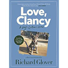 Love, Clancy: A dog's letters home, edited and debated by Richard Glover