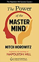 The Power of the Master Mind (Napoleon Hill Success Course)