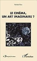 Le cinéma, un art imaginaire ?