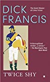 Twice Shy (A Dick Francis Novel)