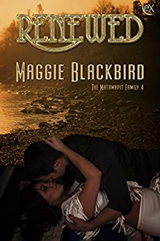 Renewed (Matawapit Family Book 4) by [Blackbird, Maggie]