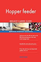 Hopper Feeder Red-Hot Career Guide; 2574 Real Interview Questions