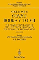Apollonius: Conics Books V to VII: The Arabic Translation of the Lost Greek Original in the Version of the Banū Mūsā (Sources in the History of Mathematics and Physical Sciences)