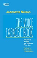 The Voice Exercise Book: A Guide to Healthy and Effective Voice Use