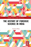 The History of Forensic Science in India (Routledge Studies in South Asian History)