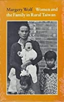Women and the Family in Rural Taiwan by Margery Wolf(1972-01-01)