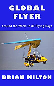 Global Flyer: Around the World in 80 Flying Days by [Milton, Brian]