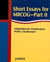 Short Essays for Mrcog Part 2 (Postgrad exams)