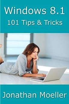 Windows 8.1: 101 Tips & Tricks by [Moeller, Jonathan]