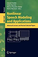 Nonlinear Speech Modeling and Applications: Advanced Lectures and Revised Selected Papers (Lecture Notes in Computer Science)