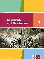 Geschichte und Geschehen 7. Ausgabe Bayern Gymnasium. Schuelerbuch Klasse 7