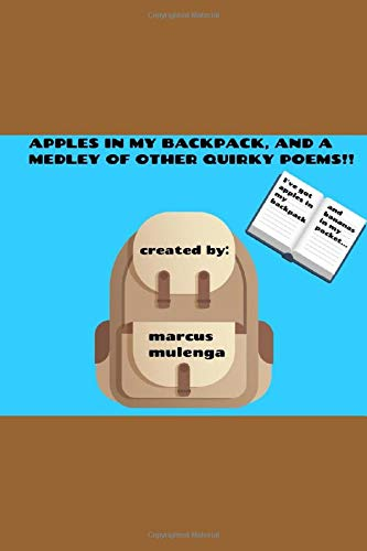 Apples In My Backpack, and a Medley of Other Quirky Poems