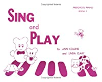 Sing & Play Preschool Piano Book One