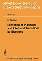 Excitation of Plasmons and Interband Transitions by Electrons (Springer Tracts in Modern Physics)