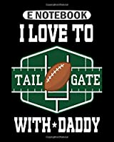 Notebook: football tailgate party with daddy  College Ruled - 50 sheets, 100 pages - 8 x 10 inches