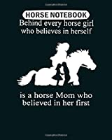 Horse  Notebook: behind every horse girl who believes in herself t   College Ruled - 50 sheets, 100 pages - 8 x 10 inches