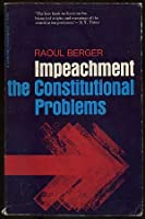 Impeachment: The Constitutional Problems, First edition