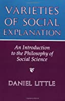 Varieties Of Social Explanation: An Introduction To The Philosophy Of Social Science