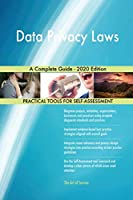 Data Privacy Laws A Complete Guide - 2020 Edition
