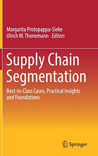 Download Supply Chain Segmentation: Best-in-Class Cases, Practical Insights and Foundations 3319541323
