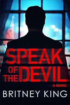 Speak of the Devil: A Psychological Thriller (New Hope Series  Book 3) by [King, Britney]