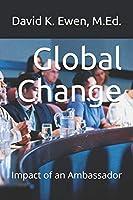 Global Change: Impact of an Ambassador