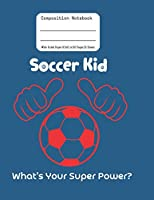 Soccer Composition Notebook: Wide Ruled Paper Large 110 Pages 8.5x11 in. 55 Sheets Blue Cover