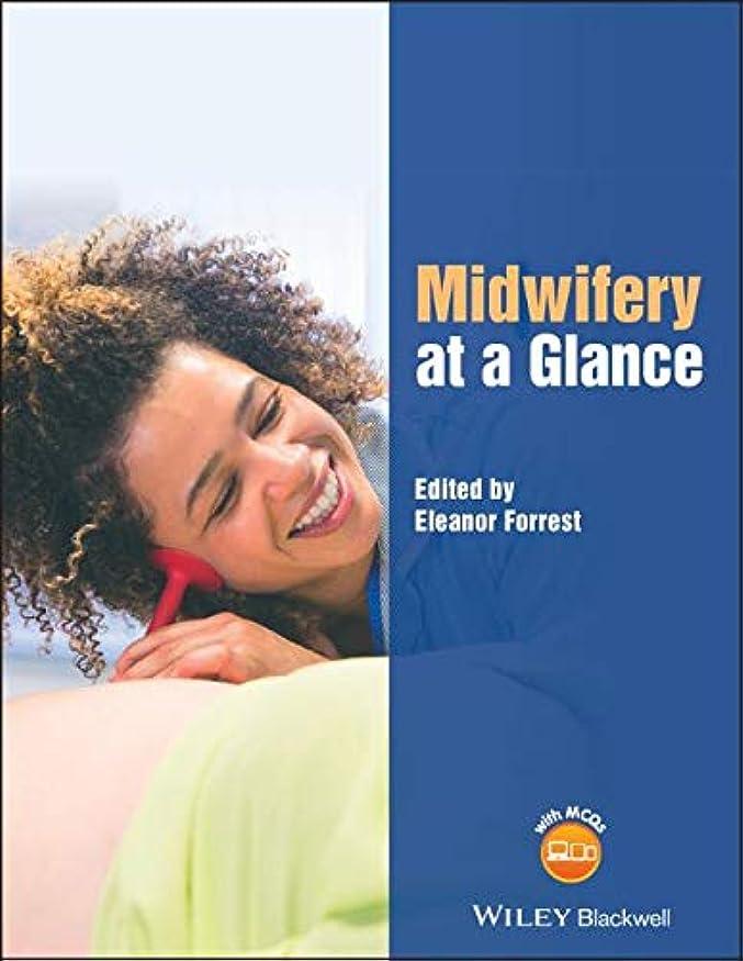 機密理由悪化させるMidwifery at a Glance (At a Glance (Nursing and Healthcare))