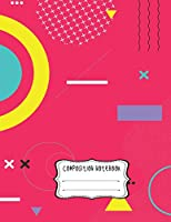 Composition Notebook: 120 Notebook Lined Page Softcover Notes Journal College Ruled Composition Notebook 8.5'' x 11'' 120 pages |Red Circle (Series : Abstract Memphis Style, Book 6)