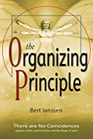 The Organizing Principle: There are No Coincidences