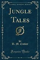 Jungle Tales (Classic Reprint)