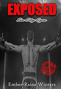 Exposed (Sin City Gym Book 1) by [Winters, Ember-Raine]