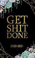 Get Shit Done 2020-2021: Cactus Succulent Two Year Inspirational Monthly Pocket Planner and Schedule Agenda | 2 Year Calendar with Motivational Quotes, Phone Book, Password Log, U.S. Holidays & Notes