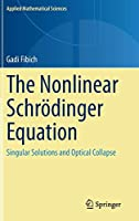 The Nonlinear Schroedinger Equation: Singular Solutions and Optical Collapse (Applied Mathematical Sciences)