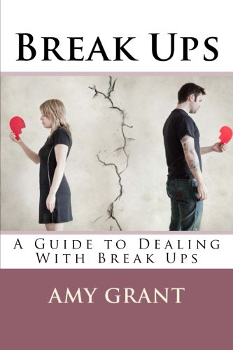 Download Break Ups: A Guide to Dealing With Breakups 1533151903