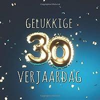 Gelukkige 30e Verjaardag: Gastenboek voor de Verjaardag - Ballonnen Goud-Blauw