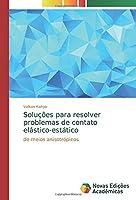 Soluções para resolver problemas de contato elástico-estático: de meios anisotrópicos